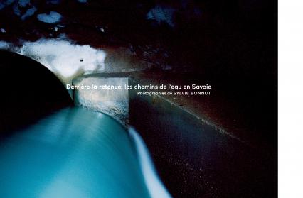 Val d'Arly, expo photos 'Derrière la retenue, les chemins de l'eau en Savoie'